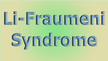 Li-Fraumeni Syndrome